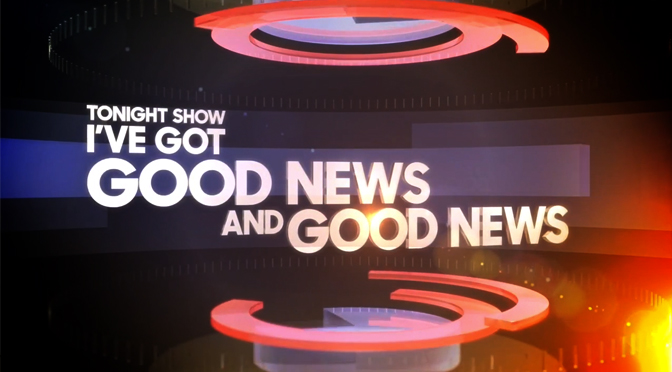 Tonight Show Has Good News and Good News